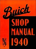 FULLY ILLUSTRATED 1940 1941 1942 BUICK FACTORY REPAIR SHOP & SERVICE MANUAL - INCLUDES Special, Super, Century, Roadmaster, and Limited Cars - 40 41 42