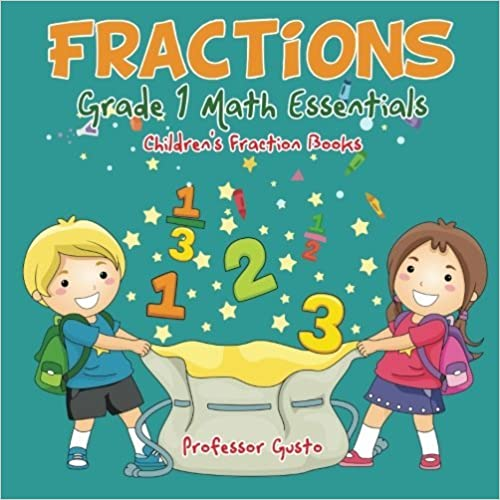 Read online Fractions Grade 1 Math Essentials: Children's Fraction Books PDF, azw (Kindle)