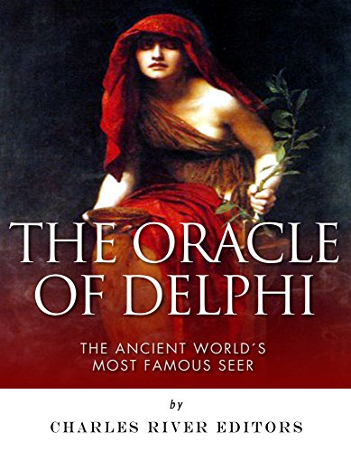 The Oracle of Delphi: The Ancient World's Most Famous Seer Pdf