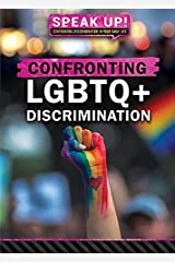 Confronting Lgbtq+ Discrimination (Speak Up! Confronting Discrimination in Your Daily Life) Paperback