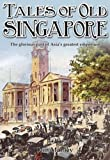 Tales of Old Singapore