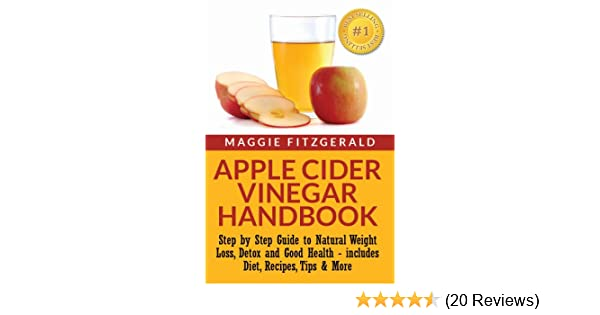 Apple Cider Vinegar Handbook Step By Step Guide To Natural Weight