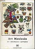 Art Mexicain, Volumes 1, 2, 3, 4 (Des Origines Aux Olmeques, Mayas, Teotihucan - El Tajin Monte Alban, Tolteques - Azteques)
