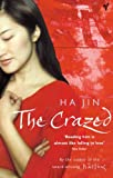 Front cover for the book The Crazed by Ha Jin