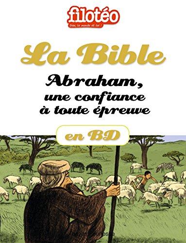 La Bible En BD, Abraham Une Confiance à Tout épreuve Filotéo Doc French Edition