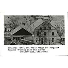 Coulters Hotel and Wells Fargo Building Coulterville, California Original Vintage Postcard