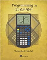 Programming the TI-83 Plus/TI-84 Plus Front Cover
