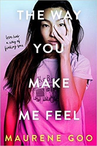 [By Maurene Goo ] The Way You Make Me Feel (Hardcover)【2018】 by Maurene Goo (Author) (Hardcover)