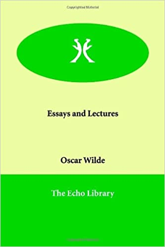essays and lectures oscar wilde com books