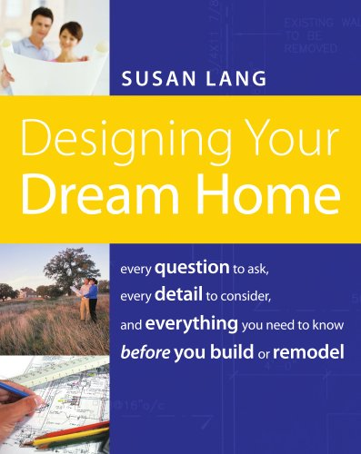 Designing your dream home every question to ask every for Good questions to ask a home builder