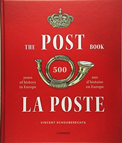 The Post Book: The History of the European Post in 50 Exclusive Documents