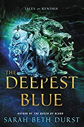 THE DEEPEST BLUE, Sarah Beth Durst