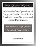 img - for A Manual of the Operations of Surgery - For the Use of Senior Students, House Surgeons, and Junior Practitioners book / textbook / text book