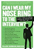 Can I Wear My Nose Ring to the Interview?, Ellen Gordon Reeves, 0761141456