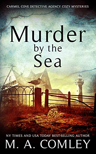 Murder by the Sea (The Carmel Cove Cozy Mystery Series Book 3) by [Comley, M A ]