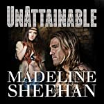 Unattainable: Undeniable Series, Book 3 | Madeline Sheehan
