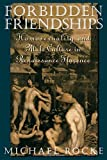 img - for Forbidden Friendships: Homosexuality and Male Culture in Renaissance Florence (Studies in the History of Sexuality) book / textbook / text book
