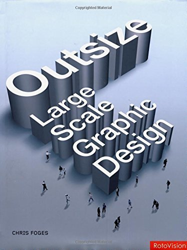 Read Online Outsize: Large Scale Graphic Design by Foges, Chris (2003) Hardcover pdf epub