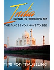 India: India Travel Guide: The 30 Best Tips For Your Trip To India - The Places You Have To See