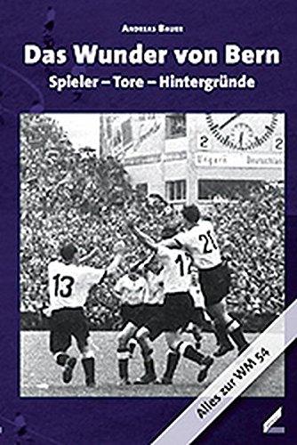 Das Wunder von Bern: Spieler - Tore - Hintergründe: Alles zur WM 54
