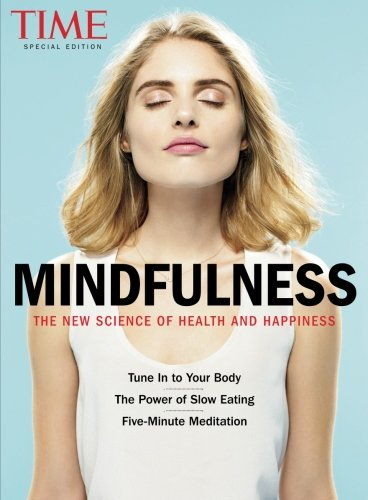 TIME Mindfulness: The New Science of Health and Happiness [The Editors Of TIME] (Tapa Blanda)