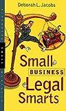 Small Business Legal Smarts, Deborah L. Jacobs, 1576600203