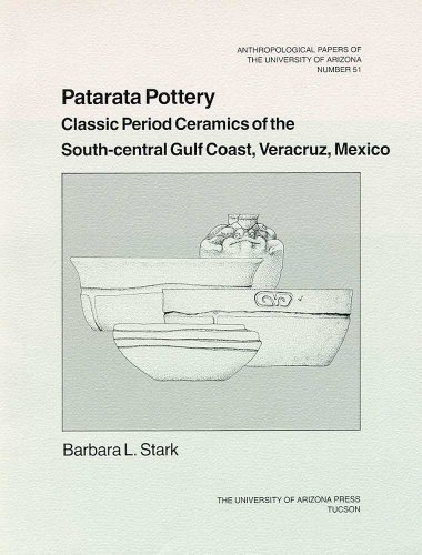 Patarata Pottery: Classic Period Ceramics of the South-Central Gulf Coast, Veracruz, Mexico (Anthropological Papers)