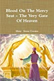 img - for Blood On The Mercy Seat - The Very Gate Of Heaven book / textbook / text book