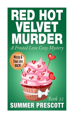 Red Hot Velvet Murder: A Frosted Love Cozy Mystery - Book 32 (Frosted Love Cozy Mysteries) pdf epub