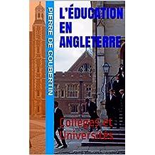 L'Éducation en Angleterre: Collèges et Universités (French Edition)