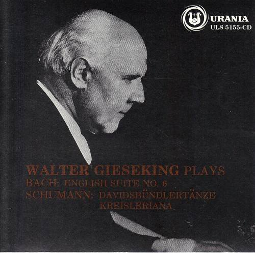 Walter Gieseking Plays Bach: English Suite No. 6/Schumann: Kreisleriana, Davidsbundlertanze ()