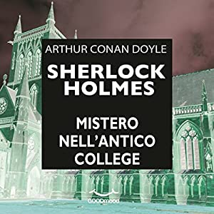 Mistero nell'antico College (Sherlock Holmes) Hörbuch