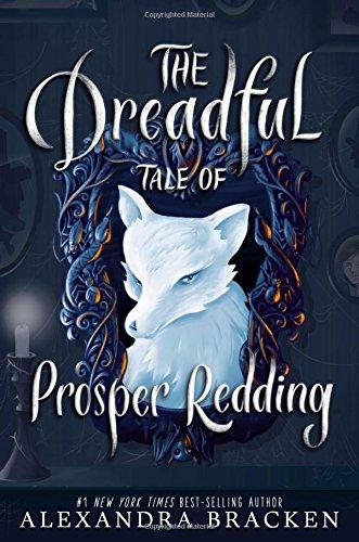 The Dreadful Tale of Prosper Redding]()
