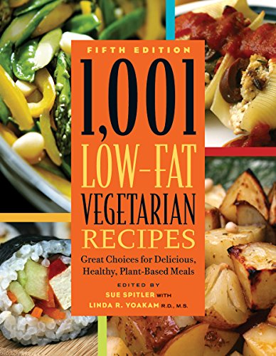 1,001 Low-Fat Vegetarian Recipes: Great Choices for Delicious, Healthy Plant-Based Meals