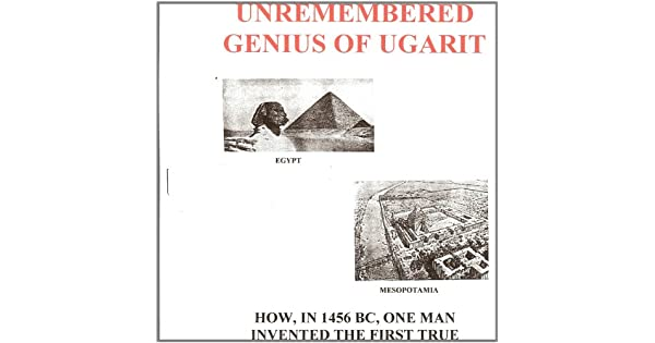 The Unremembered Genius of Ugarit