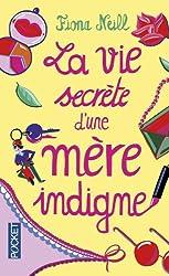 La vie secrète d'une mère indigne (French Edition)