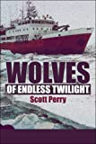 Wolves of Endless Twilight, Scott Perry, 142419072X