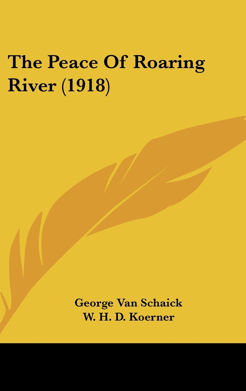 Read Online The Peace Of Roaring River (1918) pdf