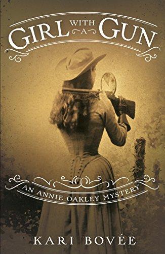 - Girl with a Gun: An Annie Oakley Mystery