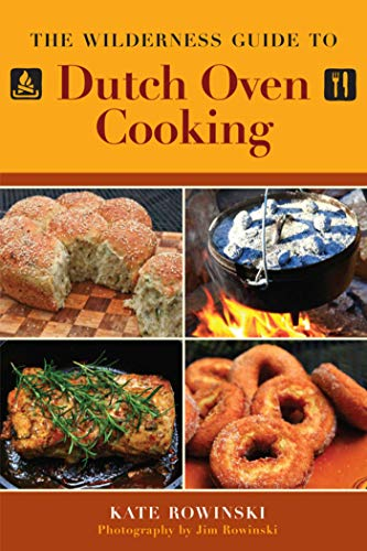 The Wilderness Guide to Dutch Oven Cooking ()