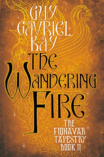 The Wandering Fire (Fionavar Tapestry)