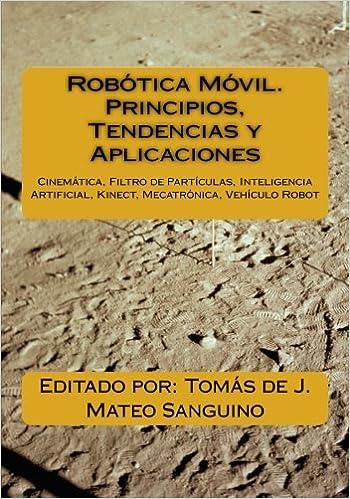 Robótica Móvil. Principios, Tendencias y Aplicaciones: