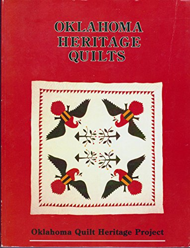 Oklahoma Heritage Quilts: A Sampling of Quilts Made in Brought to Oklahoma Before -