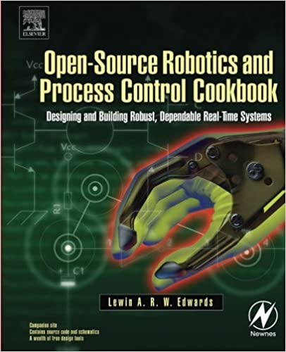 Book Open-Source Robotics and Process Control Cookbook: Designing and Building Robust, Dependable Real-time Systems