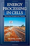 Energy Processing in Cells, Michael Guppy, 1844016765