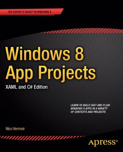 Windows 8 App Projects - Xaml and C# Edition (Expert's Voice in Windows 8) by Nico Vermeir (28-Feb-2013) Paperback