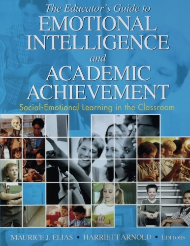 The Educator′s Guide to Emotional Intelligence and Academic Achievement: Social-Emotional Learning in the Classroom