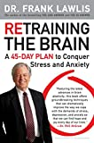 Product review for Retraining the Brain: A 45-Day Plan to Conquer Stress and Anxiety