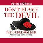 Don't Blame the Devil | Pat G'Orge-Walker