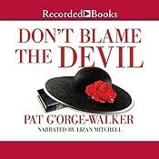 Don't Blame the Devil | Pat G'Orge-Walker